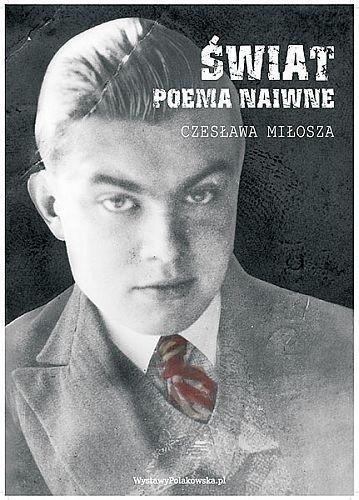 Świat. Poema naiwne Czesława Miłosza Wystawa